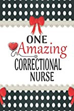 One Amazing Correctional Nurse: Medical Theme Decorated Lined Notebook For Gratitude And Appreciation (World's Best Nurses Series)