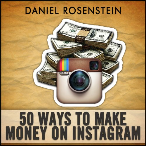 50 Ways to Make Money With Instagram audiobook cover art