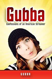 Gubba: Confessions of an American Streamer