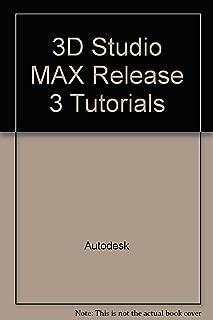 3D Studio MAX Release 3 Tutorials