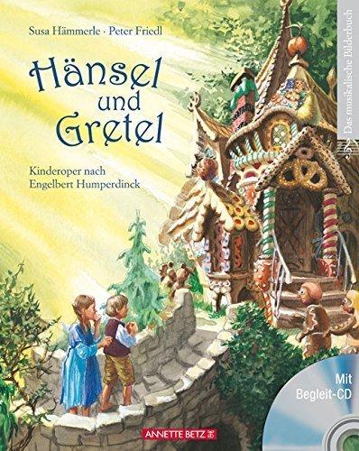 Hänsel und Gretel mit CD (NA): Kinderoper nach Engelbert Humperdinck von Susa Hämmerle (Juli 2009) Gebundene Ausgabe