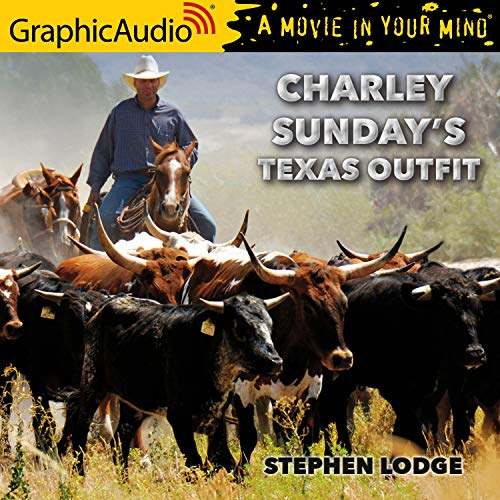 Couverture de Charley's Sunday Texas Outfit [Dramatized Adaptation]