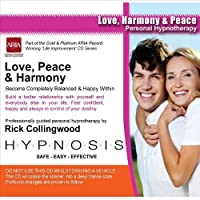Hypnosis, Vol. 57: Love, Harmony and Peace by Dr. Rick Collingwood