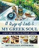A Drop of Ladi & My Greek Soul: A New Take on Classic Greek Cuisine