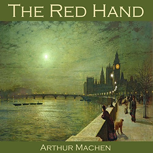 The Red Hand                   By:                                                                                                                                 Arthur Machen                               Narrated by:                                                                                                                                 Cathy Dobson                      Length: 1 hr and 18 mins     Not rated yet     Overall 0.0