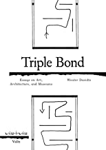 Triple Bond: Essays on Art, Architecture and the Museum