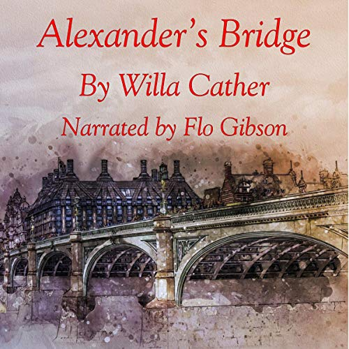 Alexander's Bridge Audiobook By Willa Cather cover art