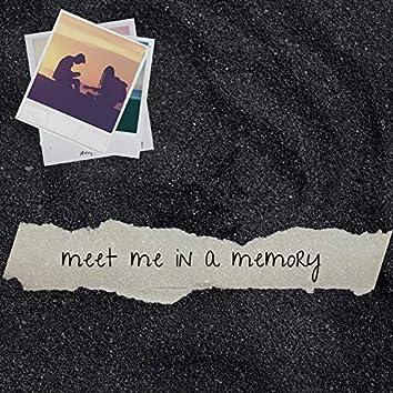 Meet Me in a Memory