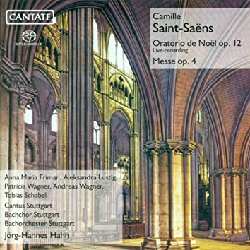 Saint-Saens, C.: Oratorio De Noel / Mass, Op. 4