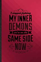 I Stopped Fighting My Inner Demons We're on the Same Side Now: Funny Blank Lined Darynda Jones Second Grave Notebook/ Journal, Graduation Appreciation ... Souvenir Gag Gift, Stylish Graphic 110 Pages