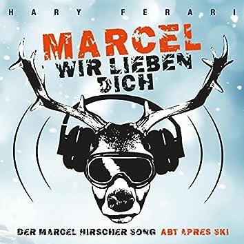Marcel wir lieben Dich