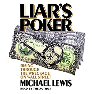 Liar's Poker     Rising Through the Wreckage on Wall Street              Auteur(s):                                                                                                                                 Michael Lewis                               Narrateur(s):                                                                                                                                 Michael Lewis                      Durée: 3 h     37 évaluations     Au global 4,6