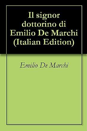 Emilio De Marchi - Il Signor Dottorino (2018)
