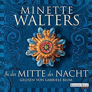 In der Mitte der Nacht                   By:                                                                                                                                 Minette Walters                               Narrated by:                                                                                                                                 Gabriele Blum                      Length: 14 hrs and 3 mins     Not rated yet     Overall 0.0