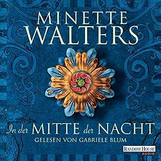 In der Mitte der Nacht                   Autor:                                                                                                                                 Minette Walters                               Sprecher:                                                                                                                                 Gabriele Blum                      Spieldauer: 14 Std. und 3 Min.     6 Bewertungen     Gesamt 4,5