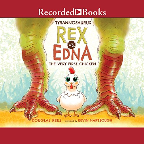 Tyrannosaurus Rex vs. Edna the Very First Chicken                   By:                                                                                                                                 Douglas Rees                               Narrated by:                                                                                                                                 Eevin Hartsough                      Length: 6 mins     3 ratings     Overall 4.7