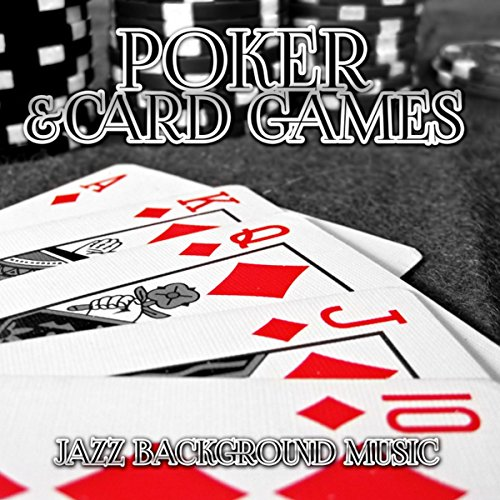 Poker & Card Games - Smooth Jazz Background Music, Piano Music for Playing Cards and Board Games,...