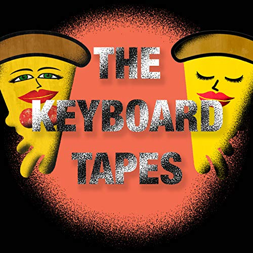 The Keyboard Tapes [Explicit]