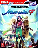 Wild Arms - Alter Code F (Prima Official Game Guide) by Kaizen Media Group (2005-11-22) - Prima Games - 22/11/2005