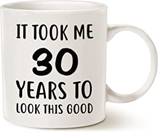 MAUAG Funny Birthday Coffee Mug Christmas Gifts, It Took Me 30 Years to Look This Good Best 30th Birthday Gifts for Family Cup White, 11 Oz