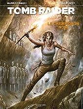 Tomb Raider, Tome 1 - Le champignon noir de Phillip Sevy