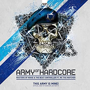 This Army Is Mine (Official Army of Hardcore Anthem 2011)