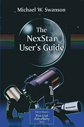 The NexStar Users Guide (The Patrick Moore Practical Astronomy Series)