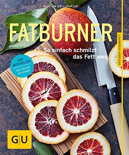 Fatburner: So einfach schmilzt das Fett weg (GU Ratgeber Gesundheit) (German Edition)