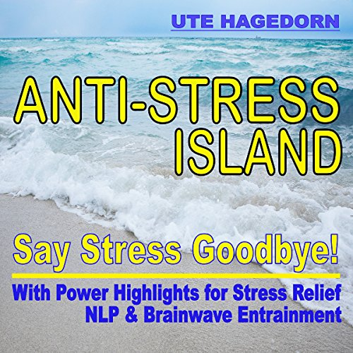 Anti-Stress Island: Say Stress Goodbye cover art
