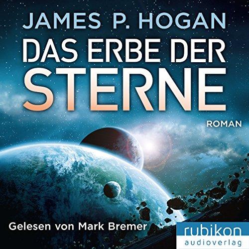 Das Erbe der Sterne     Riesen-Trilogie 1              Autor:                                                                                                                                 James P. Hogan                               Sprecher:                                                                                                                                 Mark Bremer                      Spieldauer: 9 Std. und 5 Min.     1.677 Bewertungen     Gesamt 4,3