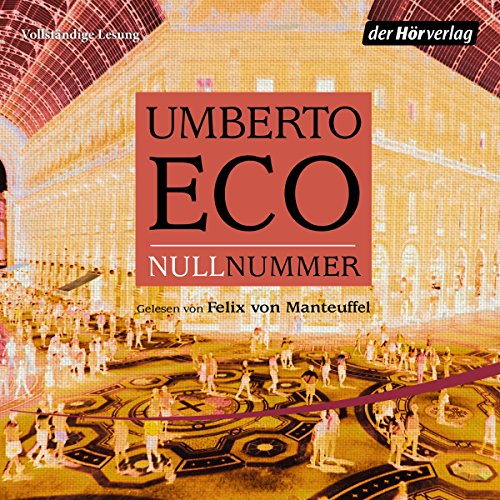 Nullnummer                   By:                                                                                                                                 Umberto Eco                               Narrated by:                                                                                                                                 Felix von Manteuffel                      Length: 6 hrs and 6 mins     Not rated yet     Overall 0.0