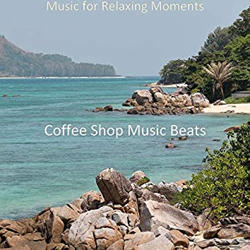 Music for Relaxing Moments