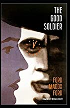 The Good Soldier Ford Madox Ford, svejk, penguin,they were good soldiers, a tale of passion, alfred, penguin, schweik, sve...