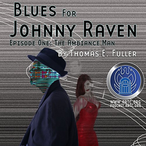 Blues for Johnny Raven: Episode One: The Ambiance Man audiobook cover art