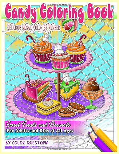Candy Coloring Book Delicious Mosaic Color By Number Sweet Treats and Desserts For Adults and Kids of All Ages PDF Books
