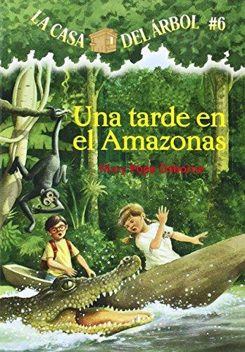Una Tarde En El Amazonas (La Casa Del Arbol / Magic Tree House, Band 6)