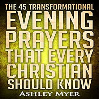 The 45 Transformational Evening Prayers That Every Christian Should Know audiobook cover art