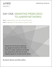 Day One: Migrating from Cisco to Juniper Networks