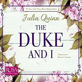 The Duke and I     Bridgerton Family, Book 1              By:                                                                                                                                 Julia Quinn                               Narrated by:                                                                                                                                 Rosalyn Landor                      Length: 12 hrs and 9 mins     18 ratings     Overall 4.1
