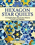 Hexagon Star Quilts: 113 English Paper Pieced Star Patterns to Piece and Applique