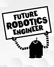Future Robotics Engineer: Line College Ruled Composition Exercise Book Notebook For Middle School Through To College University