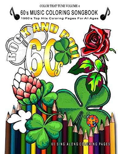 60's Music Coloring Songbook: 1960's Top Hits Coloring Pages For All Ages - Rock And Roll (Color That Tune) (Volume 4)