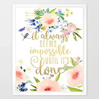 Eleville 8X10 It Always Seems Impossible Until It's Done Real Gold Foil and Floral Watercolor Art Print (Unframed) Kids Art Quote Teen Room Wall Art Nursery Motivational Inspirational Gift WGD090