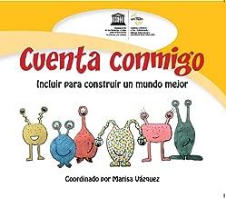 Cuenta conmigo: Incluir para construir un mundo mejor. Cuentos para la inclusión en la educación. (Spanish Edition)