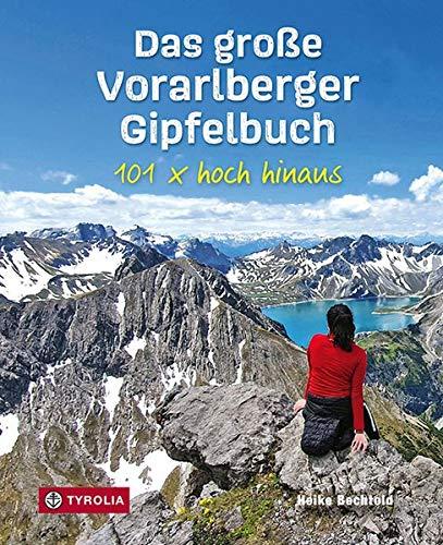 Das große Vorarlberger Gipfelbuch: 101 x hoch hinaus