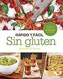 Rápido y fácil. Sin gluten: Favoritos, nuevos y clásicos en 30 minutos (o menos) (QUARTO)
