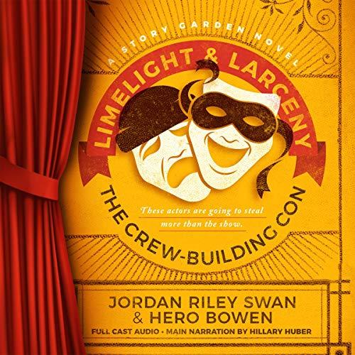 Limelight & Larceny Audiobook By Jordan Riley Swan, Hero Bowen cover art