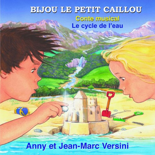 Bijou le petit caillou / Le cycle de l'eau (Conte musical)