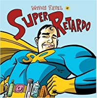 Super Retardo by Mitch Fatel (2006-05-03)