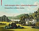 Andeutungen über Landschaftsgärtnerei: Text und Abbildungen des Atlas von 1834